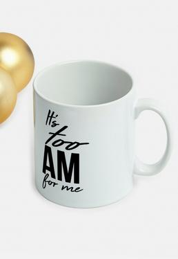 Its Too AM For Me Mug