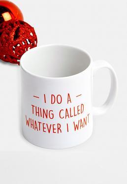 Whatever I Want Mug