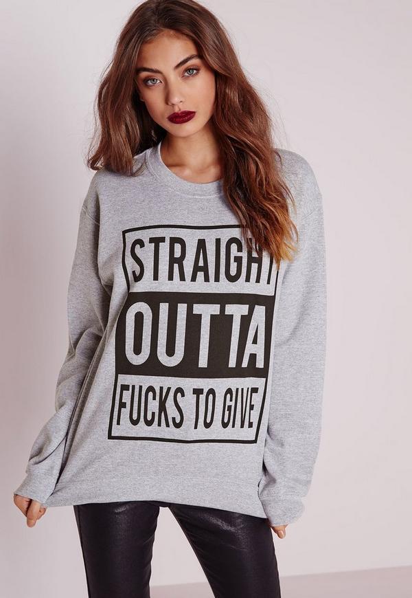 Straight Outta F**ks To Give Sweatshirt Grey