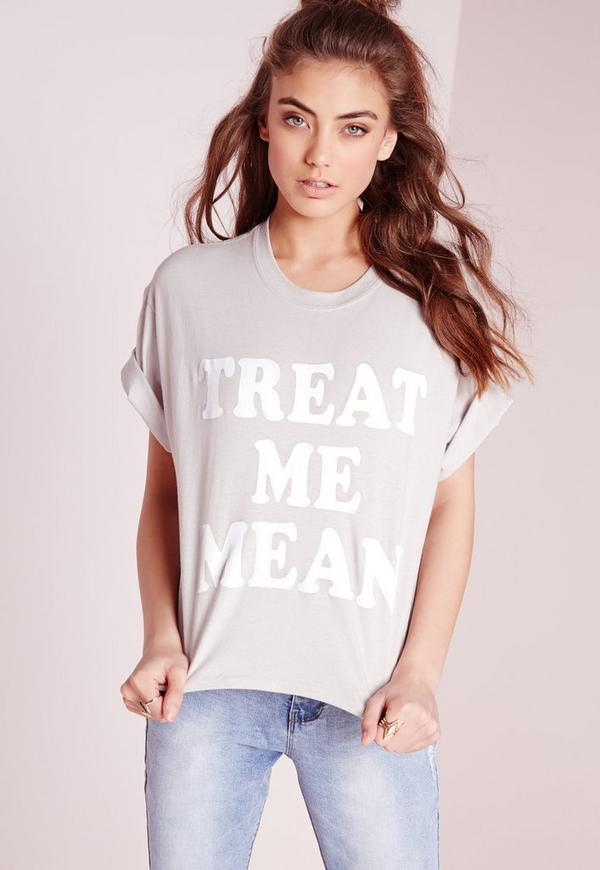 Treat Me Mean Slogan T-Shirt Grey Crop Top